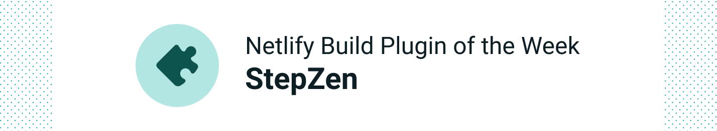 Netlify Build Plugin: StepZen