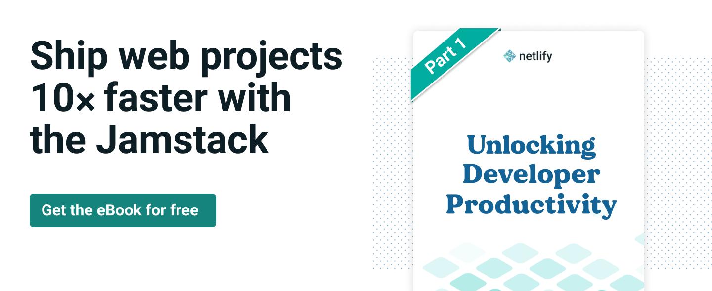 Netlify developer productivity eBook promo