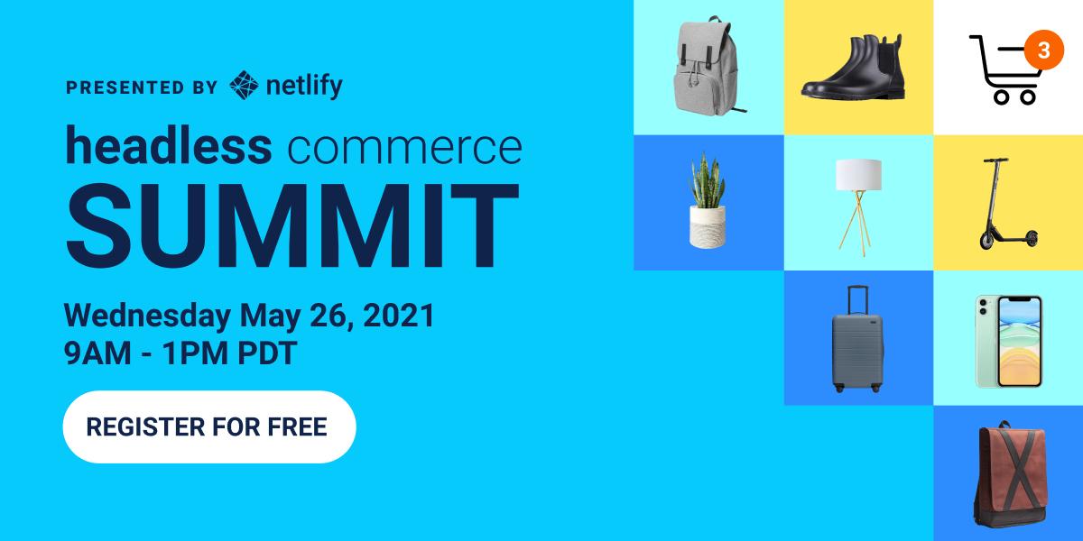 Headless Commerce Summit by Netlify