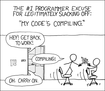 The #1 programmer excuse for legitimately slacking off: 'My code's compiling'
