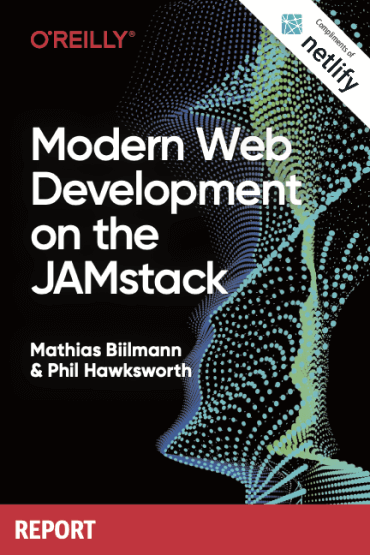 Modern Web Development on the JAMstack | Netlify