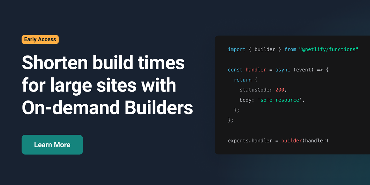 Shorten build times for large sites with On-Demand Builders from Netlify